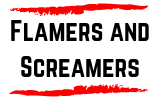 Flamers and Screamers