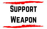 Support Weapon